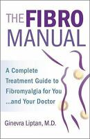 THE FIBROMANUAL: A Complete Fibromyalgia Treatment Guide (110196720X)
