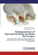 Biodegradation of Agricultural Waste by White R, Masanam, Theradimani,,