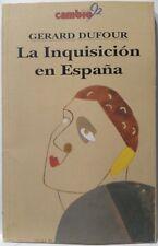 La Inquisición en España. Gerard Dufour. Libro.
