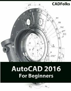 AutoCAD 2016 For Beginners, Very Good Books