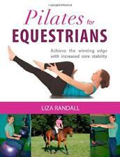 Pilates per Equestrians di Liza Randall Libro Tascabile 9781910016015 Nuovo