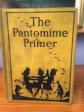 The Pantomime Primer 1914 Emma Gertrude White Scarce Antiquarian Children's Book