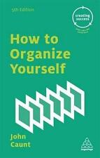 NEW How to Organize Yourself By John Caunt Paperback Free Shipping