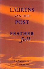 Feather Fall: An Anthology,Laurens van der Post,Jean-Marc Pottiez