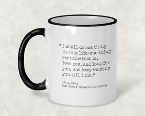 Far From the Madding Crowd Book Quote love you till I die Mug Literature Gift