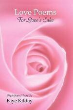 Love Poems for Love's Sake by Faye Kilday (2007, Paperback)