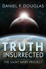 Truth Insurrected: The Saint Mary Project (Paperback or Softback)
