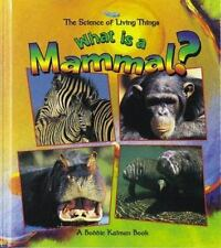 What Is a Mammal? (Science of Living Things) by Kalman, Bobbie