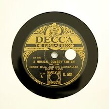 """HENRY HALL GLENEAGLES HOTEL BAND """"A Musical Comedy Switch"""" 12"""" DECCA K-581 [78]"""