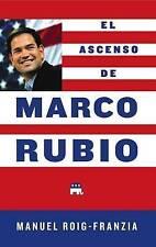 NEW El Ascenso de Marco Rubio by Manuel Roig-Franzia