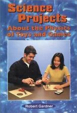 Science Projects About the Physics of Toys and Games by Gardner, Robert