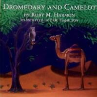 Dromedary and Camelot - Hardcover By Ruby M. Harmon - GOOD