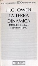 H.G. OWEN LA TERRA DINAMICA. TETTONICA GLOBALE E STATO INTERNO JACA BOOK 1992