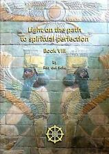 Light on the Path to Spiritual Perfection Book VIII by Ray del Sole (2010,...