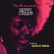BETTY WRIGHT - I LOVE THE WAY YOU LOVE-180 GR   VINYL LP NEUF
