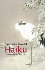 El Pequeño Libro Del Haiku by Glen Salazar (2013, Paperback)
