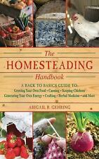 Homesteading : A Back to Basics Guide to Growing Your Own Food,-ExLibrary