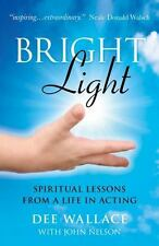 Bright Light: Spiritual Lessons from a Life in Acting, Wallace, Dee, Very Good B
