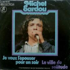 """7"""" 1974! Michel sardou: je veux l'epouser pour un soir"""