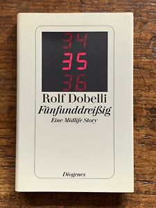 Rolf Dobelli, Fünfunddreißig. Eine Midlife Story. Gebundenes Diogenes-Buch 2003.