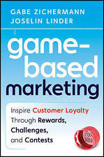 Game-Based Marketing: Inspire Customer Loyalty Through Rewards, Challenges, and