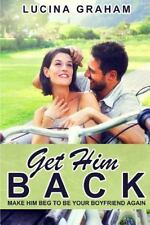 How to Get Your Ex Back and Keep Him, Ex Boyfriend Cure, Get Him to Chase...