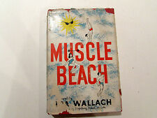Muscle Beach, by Ira Wallach - 1959 - 1st Edition, Vintage Hardcover Book