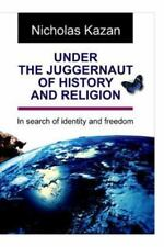 Under the Juggernaut of History and Religion by Nicholas Kazan (2014, Paperback)
