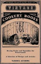 Drying Fruits and Vegetables for Preservation - A Selection of Recipes and Artic