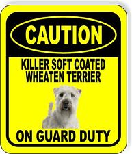 Caution Killer Soft Coated Wheaten Terrier On Guard Duty Aluminum Composite Sign