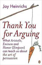 Thank You For Arguing - What Aristotle, Eminem and Homer Simpson Can-ExLibrary