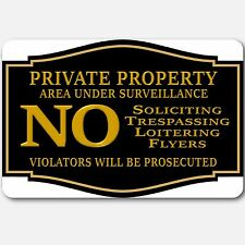 Private Property No Soliciting No Trespassing Under surveillance Aluminum sign P