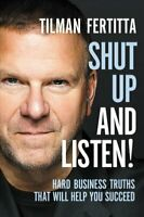 Shut Up and Listen! Hard Business Truths that Will Help You Suc... 9781400213733