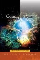 Cosmic Threats: A Planetary Response by Neville Brown, NEW Book, FREE & Fast Del