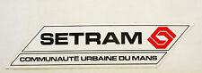 Autocollant SETRAM - Communauté Urbaine du Mans -   Sticker collector