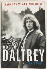 Thanks A Lot Mr Kibblewhite: My Story by Roger Daltrey (2018 HC; 1st / 1st)