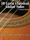 50 Great Classical Guitar Solos Sheet Music Guitar Book NEW 002500992