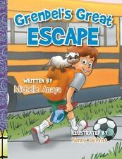 Grendel's Great Escape by Michelle Anaya (2014, Picture Book)