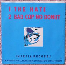 KILL CULTURE - The Hate & Bad Cop No Donut, Punk 45 & Picture Sleeve, NM