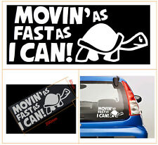 MOVIN AS FAST AS I CAN Turtle Slow Funny Car Bumper JDM Vinyl Decal Sticker