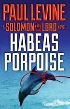 Habeas Porpoise (Solomon vs. Lord) (Volume 4) by Levine, Paul