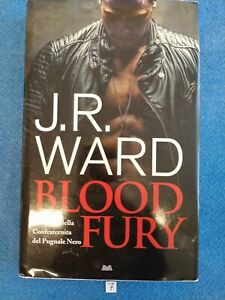 J.R. WARD - BLOOD FURY - Ed. MONDOLIBRI 2018 - versione in lingua italiana.
