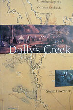 Dolly's Creek An Archaeology Of A Victorian Goldfields Community Susan Lawrence