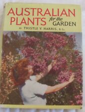 Vintage 1953 Australian Plants for the Garden by Thistle Y Harris hcdj