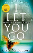 I Let You Go By Clare Mackintosh. 9780751554151