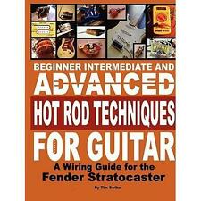 Beginner Intermediate and Advanced Hot Rod Techniques for Guitar a Fender Strato