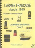 Volume 15 : La Marine Nationale  - Tome 2 - Guide des Insignes Français (suite)