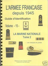 Volume 15 : La Marine Nationale  - Tome 2 - Guide des Insignes Français (suite)