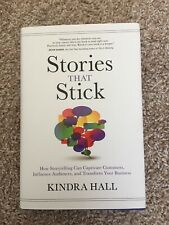 Stories That Stick How Storytelling Captivate Customers by Kindra Hall Hardcover