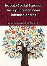 Trabajo Social Espanol : Tesis y Publicaciones Internacionales by M. Martinez...